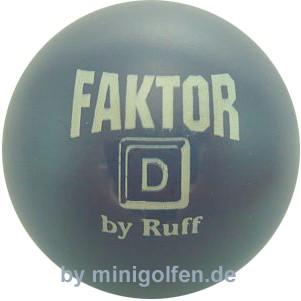Ruff Faktor D