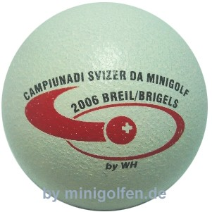 by WH Campionadi Svizar da Minigolf 2006 Briel/ Brigels
