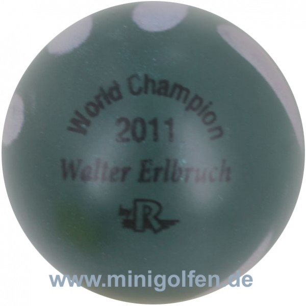 Reisinger World Champ. 2011 Walter Erlbruch [moosgrün]
