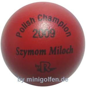 Reisinger Polish Champ. 2009 Szymom Miloch